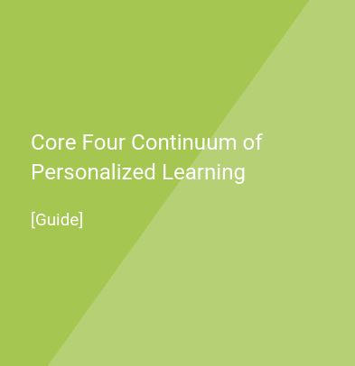 Core Four Continuum of Personalized Learning