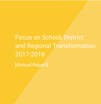 Focus on School, District and Regional Transformation