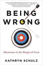 Being Wrong by Kathryn Schulz - Book Cover
