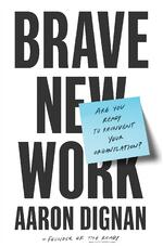Brave New Work by Aaron Dignan - Book Cover