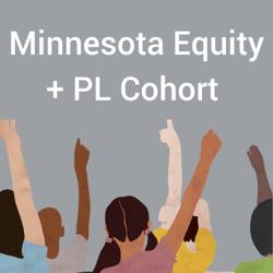 Minnesota Equity + PL Cohort