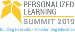 Personalized Learning Summit 2019 Building Networks - Transforming Education