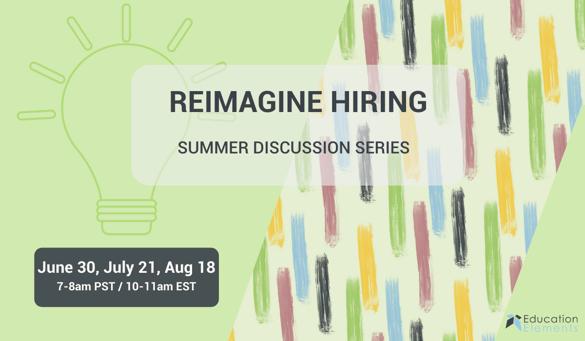 Reimagine Hiring Summer Discussion Series