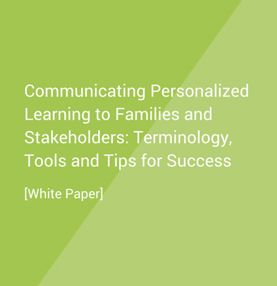 Communicating Personalized Learning to Families and Stakeholders Terminology, Tools and Tips for Success.png