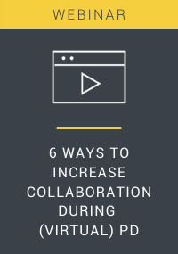 6 Ways to Increase Collaboration During (Virtual) PD