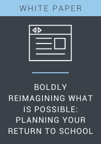 Boldly Reimagining What is Possible Planning Your Return to School Resource LP Cover