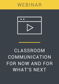 Classroom Communication for Now and for What's Next