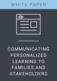Communicating Personalized Learning to Families and Stakeholders