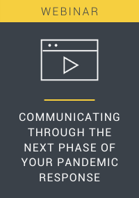 Communicating Through the Next Phase of Your Pandemic Response Webinar Resource LP Cover