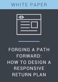 Forging a Path Forward: How to Design a Responsive Return Plan