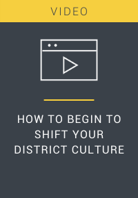 How to Begin to Shift Your District Culture