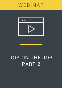 Joy on the Job Part 2 Webinar Resource LP Cover