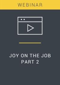 Joy on the Job Part 2 Webinar Resource LP Cover