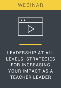 Leadership at All Levels: Strategies for Increasing Your Impact as a Teacher Leader