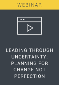 Leading Through Uncertainty Planning for Change, Not Perfection Resource LP Cover