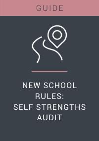 New School Rules Self Strengths Audit
