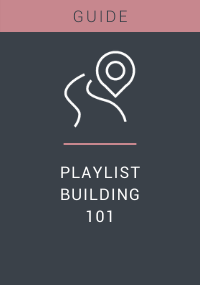 Playlist Building 101