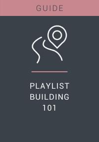 Playlist Building 101