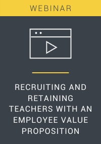 Recruiting and Retaining Teachers With An Employee Value Proposition Webinar Resource LP Cover