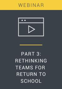 Rethinking Teams for Return To School Webinar Resource LP Cover