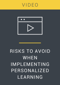Risks to Avoid When Implementing Personalized Learning