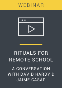 Rituals for Remote School: A Conversation with David Hardy & Jaime Casap