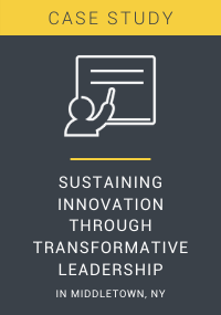 Sustaining Innovation Through Transformative Leadership in Middletown NY