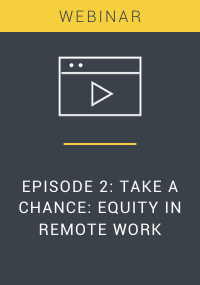 Take a Chance Equity in Remote Work Episode 2 Webinar Resource LP Cover