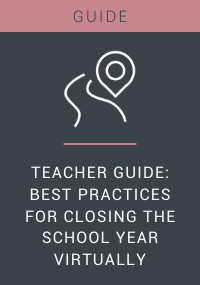 Teacher Guide: Best Practices For Closing The School Year Virtually