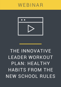 The Innovative Leader Workout Plan Healthy Habits From the New School Rules Webinar Resource LP Cover