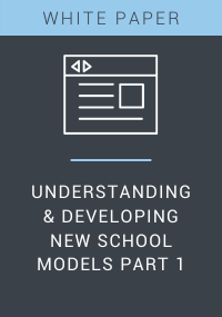 Understanding & Developing New School Models Part 1