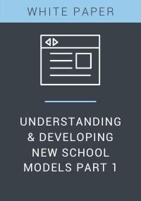 Understanding & Developing New School Models Part 1