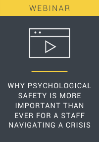 Why Psychological Safety Is More Important Than Ever For A Staff Navigating A Crisis Resource LP Cover