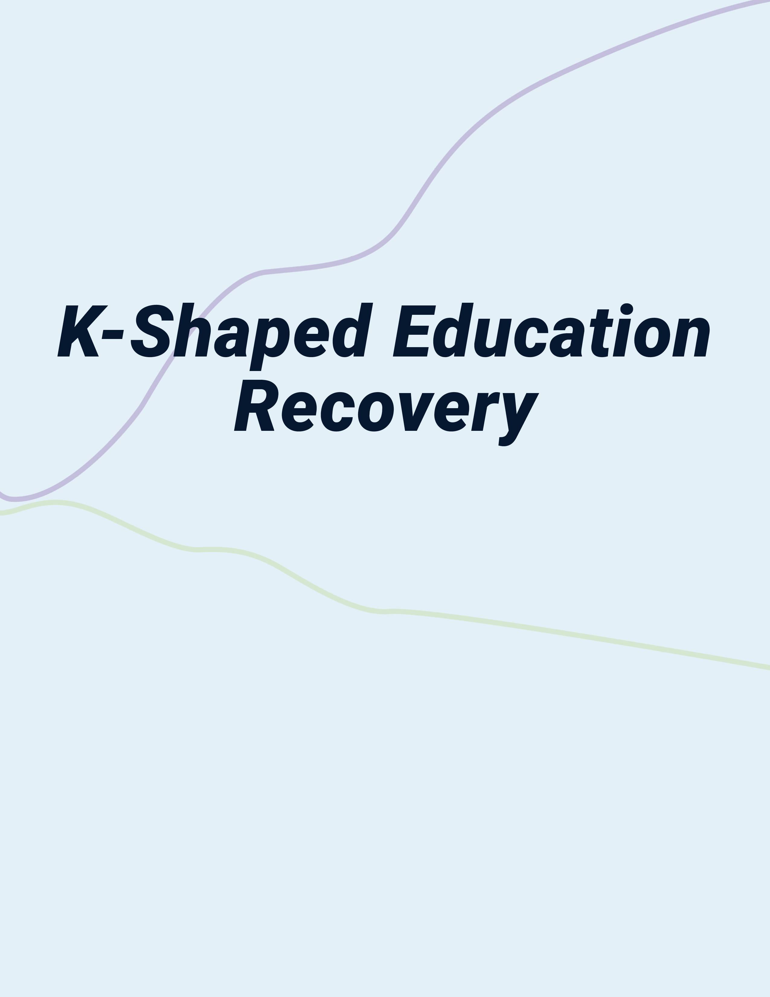 K Shaped Education Recovery Guide page 3
