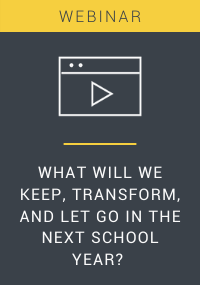 What will we keep, transform, and let go in the next school year