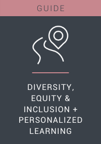 DIVERSITY, EQUITY & INCLUSION + PERSONALIZED LEARNING