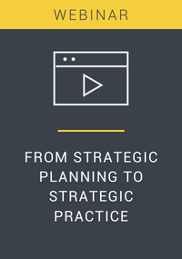 From Strategic Planning to Strategic Practice