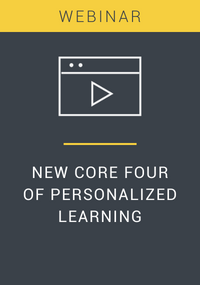 Webinar: New Core Four of Personalized Learning